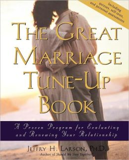 Great Marriage Tune-Up Book: A Proven Program for Evaluating and Renewing Your Relationship