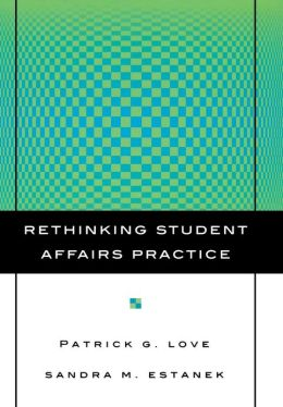 Rethinking Student Affairs Practice
