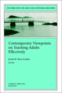 Contemporary Viewpoints on Teaching Adults Effectively: New Directions for Adult and Continuing Education