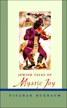 Jewish Tales of Mystic Joy