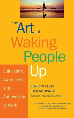 Art of Waking People Up: Cultivating Awareness and Authenticity at Work
