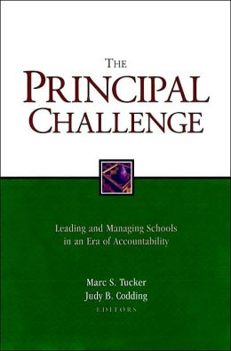 The Principal Challenge: Leading and Managing Schools in an Era of Accountability