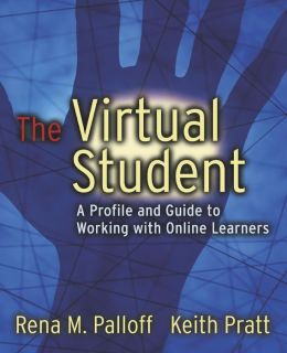 The Virtual Student: A Profile and Guide to Working with Online Learners (A Josey-Bass Higher and Adult Education Series)