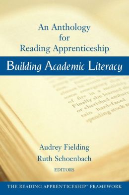 Building Academic Literacy: An Anthology for Reading Apprenticeship Classrooms