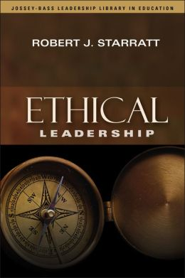 Ethical Leadership (Jossey-Bass Leadership Library in Education Series)