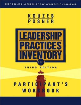 The Leadership Practices Inventory (LPI): Participant's Workbook, 3rd Edition