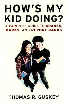 How's My Kid Doing?: A Parent's Guide to Grades, Marks and Report Cards