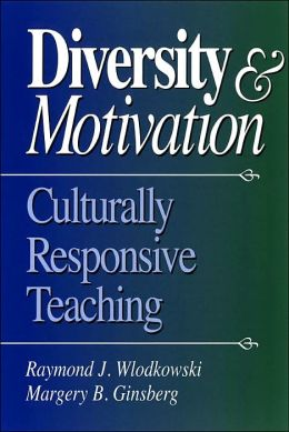 Diversity and Motivation: Culturally Responsive Teaching