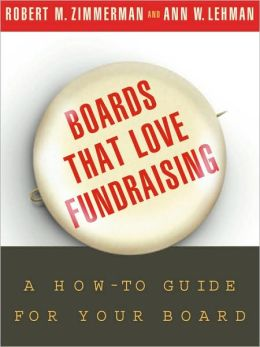 Boards That Love Fundraising: A How-to Guide for Your Board