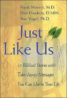 Just Like Us: 15 Biblical Stories with Take-Away Messages You Can Use in Your Life