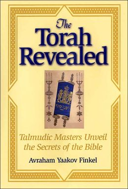 Torah Revealed: Talmudic Masters Unveil the Secrets of the Bible