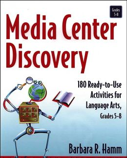 Media Center Discovery: 180 Ready-to-Use Activities for Language Arts, Grades 5-8