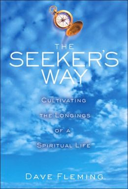 Seeker's Way: Cultivating the Longings of a Spiritual Life
