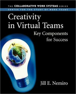 Creativity in Virtual Teams: Key Components for Success