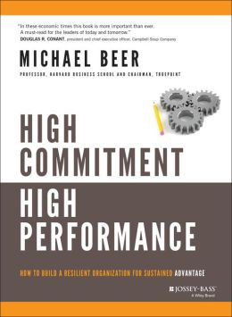 High Commitment High Performance: How to Build A Resilient Organization for Sustained Advantage