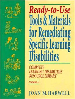 Ready-to-Use Tools & Materials for Remediating Specific Learning Disabilties: Complete Learning Disabilities Resource Library