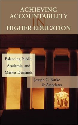 Achieving Accountability in Higher Education: Balancing Public, Academic, and Market Demands
