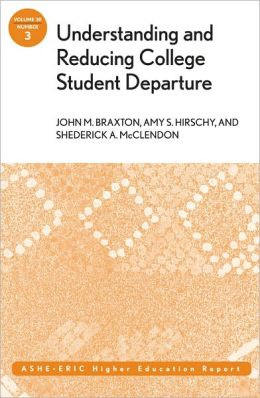 Understanding and Reducing College Student Departure: ASHE-ERIC Higher Education Report