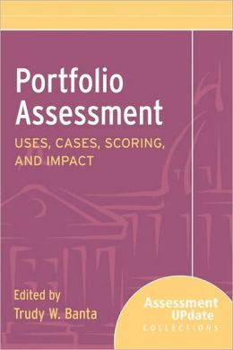 Portfolio Assessment Uses, Cases, Scoring, and Impact: Assessment Update Collections