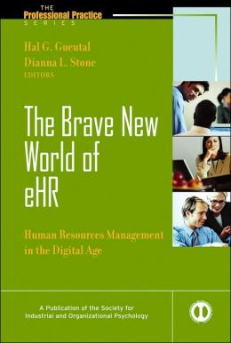 The Brave New World of e-HR: Human Resources in the Digital Age (The Professional Practice Series)