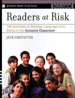 Readers at Risk: 160 Activities to Develop Language Arts Skills in the Inclusive Classroom