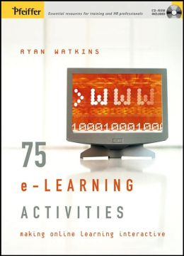 75 e-Learning Activities: Making Online Learning Interactive
