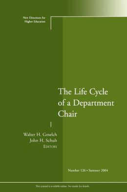 The Life Cycle of a Department Chair: New Directions for Higher Education