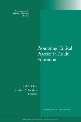 Promoting Critical Practice in Adult Education: New Directions for Adult and Continuing Education