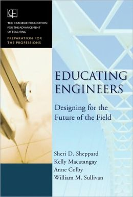 Educating Engineers: Designing for the Future of the Field