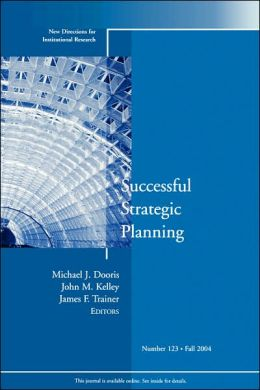 Successful Strategic Planning: New Directions for Institutional Research