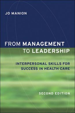 From Management to Leadership: Practical Strategies for Health Care Leaders