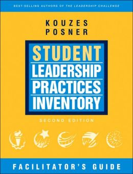 The Student Leadership Practices Inventory (LPI): The Facilitator's Guide