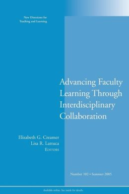 Advancing Faculty Learning Through Interdisciplinary Collaboration