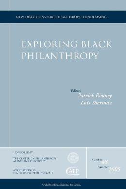 Exploring Black Philanthropy: New Directions for Philanthropic Fundraising
