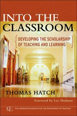 Into the Classroom: Developing a Scholarship of Teaching and Learning