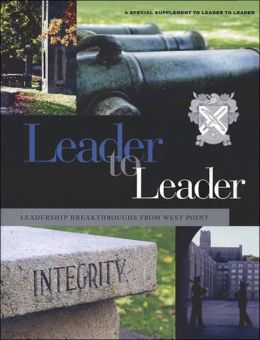 Leader to Leader (LTL), Leadership Breakthroughs from West Point, A Special Supplement, 2005