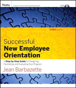 Successful New Employee Orientation: A Step-by-Step Guide for Designing, Facilitating, and Evaluating Your Program