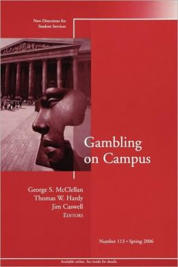 Gambling on Campus: New Directions for Student Services