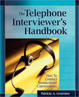 The Telephone Interviewer Handbook: How to Conduct Standardized Conversations