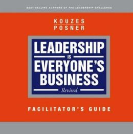 Leadership is Everyone's Business, Facilitator's Guide