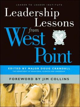 Leadership Lessons from West Point (J-B Leader to Leader Institute/PF Drucker Foundation Series)