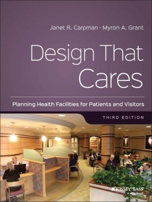 Design That Cares: Planning Health Facilities for Patients and Visitors