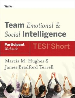 Team Emotional and Social Intelligence: Participant Workbook