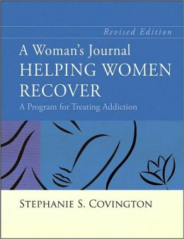 A Woman's Journal: Helping Women Recover - A Program for Treating Addiction