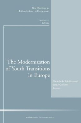 Modernization of Youth Transitions in Europe: New Directions for Child and Adolescent Development, No. 113, Fall 2006