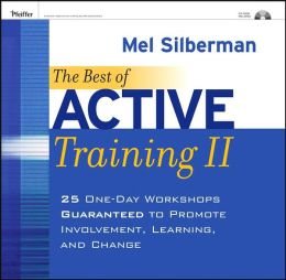 The Best of Active Training II: 25 One-Day Workshops Guaranteed to Promote Involvement, Learning, and Change