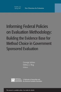 Informing Federal Policies on Evaluation Methodology - Building the Evidence Base for Method Choice in Government Sponsored Evaluation