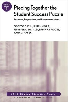 Piecing Together the Student Success Puzzle: Research, Propositions, and Recommendations: ASHE Higher Education Report