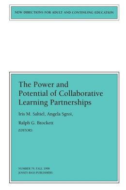 New Directions for Adult and Continuing Education, The Power and Potential of Collaborative Learning Partnerships, No. 79