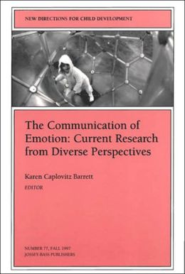 New Directions for Child and Adolescent Development, The Communication of Emotion: Current Research from Diverse Perspectives, No. 77